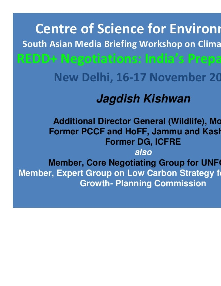 Centre of Science for EnvironmentSouth Asian Media Briefing Workshop on Climate ChangeREDD+ Negotiations: India's Prepared...