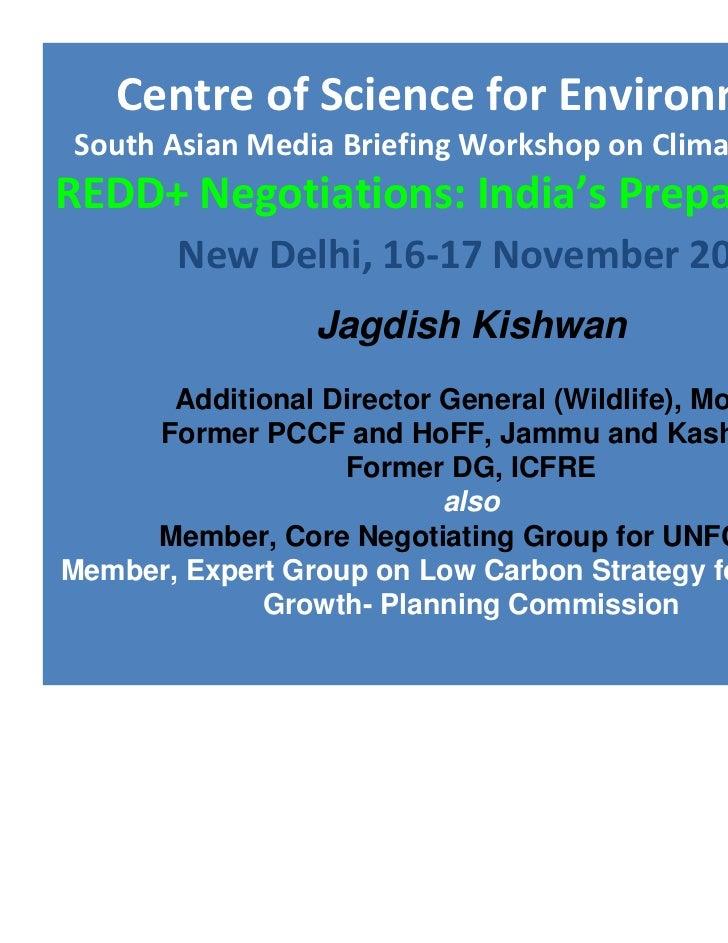 Kishwan, J. (2011)  REDD+ Negotiations: India's Preparedness