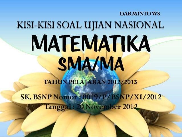 Kisi-kisi soal Ujian Nasional Matematika SMA/MA Tahun Pelajaran 2012/2013