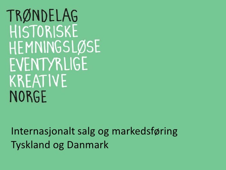 Internasjonalt salg og markedsføringTyskland og Danmark <br />