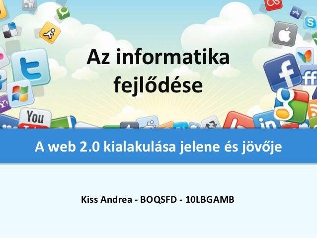 Az informatika fejlődése - WEB 2.0