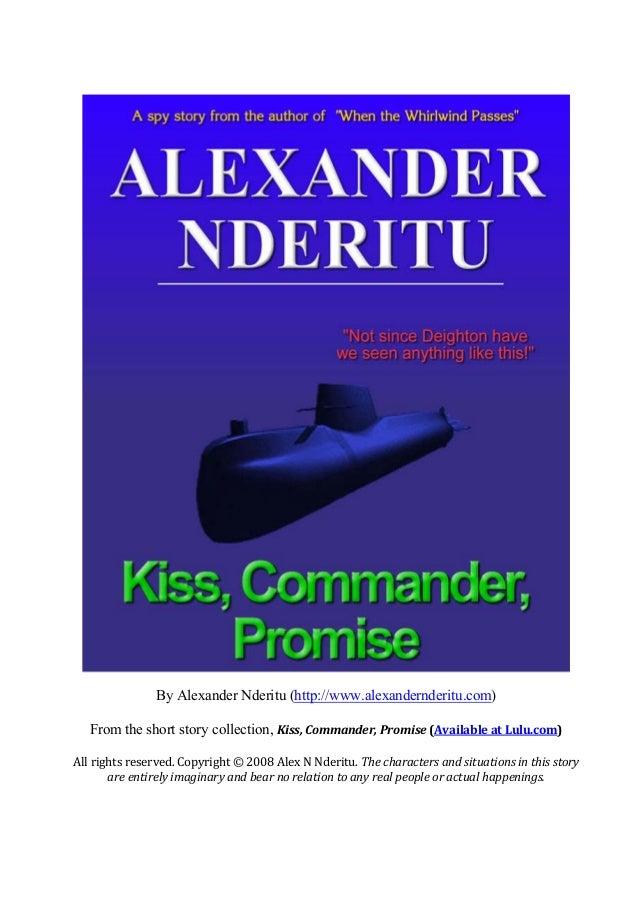 Kiss, Commander, Promise