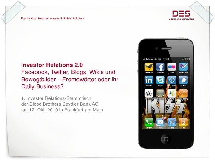 Investor Relations 2.0 – Facebook, Twitter, Blogs, Wikis und Bewegtbilder - Fremdwörter oder Ihr Daily Business?