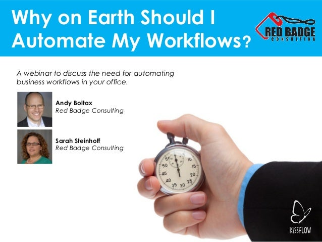 Why on Earth Should I Automate My Workflows? A webinar to discuss the need for automating business workflows in your offic...