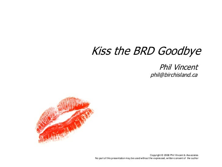 Kiss the BRD Goodbye                                                          Phil Vincent                                ...