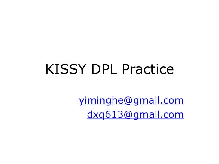 KISSY DPL Practice    yiminghe@gmail.com      dxq613@gmail.com