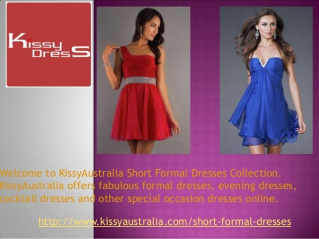 Welcome to KissyAustralia Short Formal Dresses Collection. KissyAustralia offers fabulous formal dresses, evening dresses,...