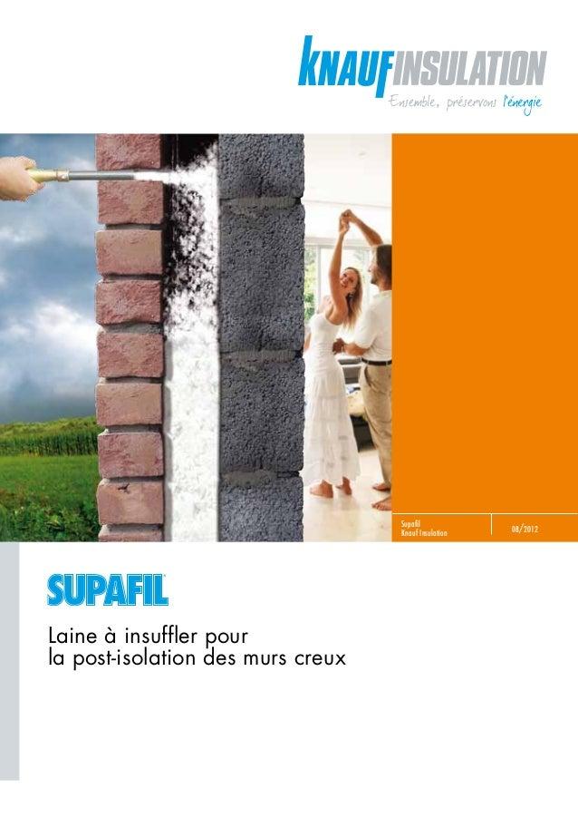02/2012Supafil Knauf Insulation 08/2012 Laine à insuffler pour la post-isolation des murs creux