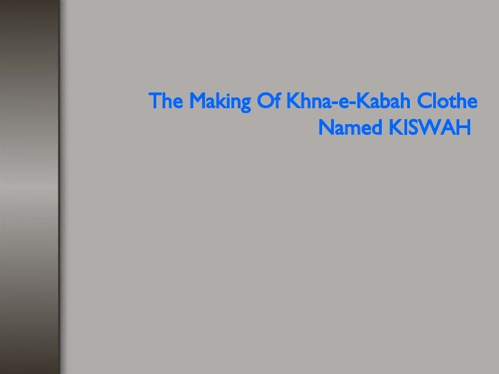 The Making Of Khna-e-Kabah Clothe Named KISWAH