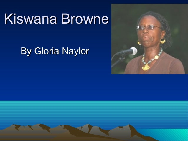 kiswana browne essay Gloria naylor essay  from kiswana browne, who defects from a comfortable middle-class existence to ally with the people of the street, to cora lee,.