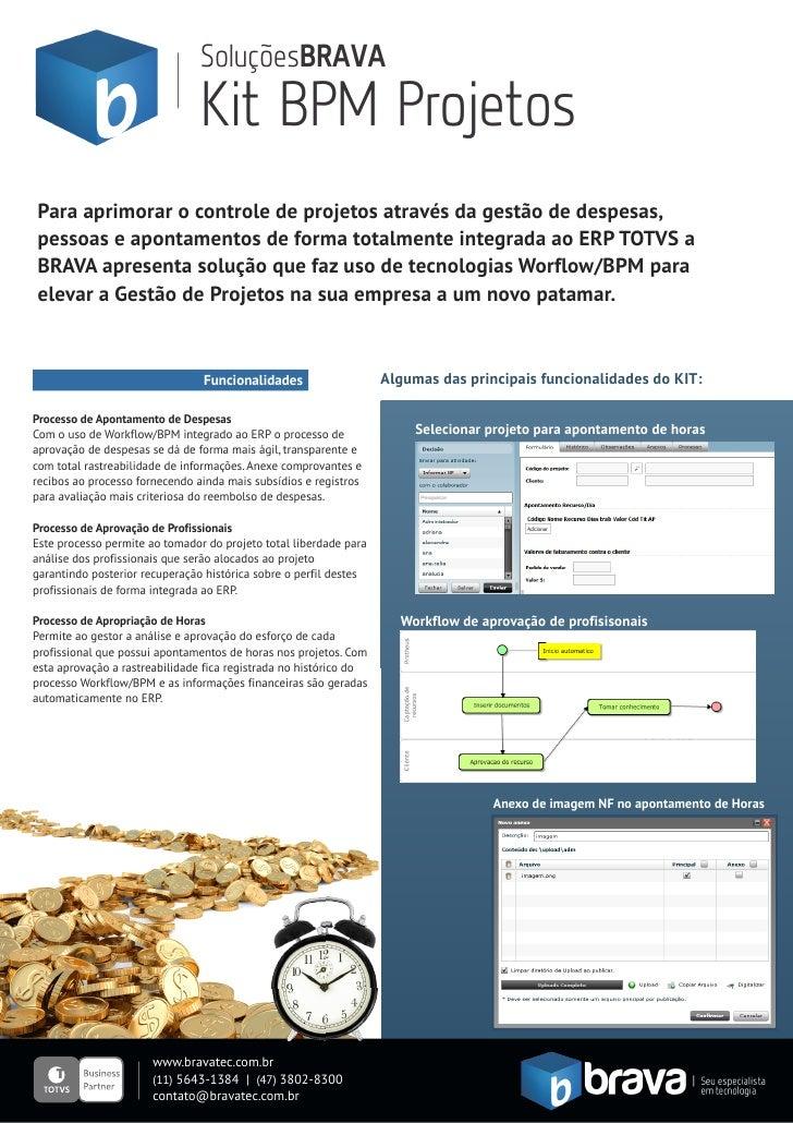 SoluçõesBRAVA                                Kit BPM ProjetosPara aprimorar o controle de projetos através da gestão de de...