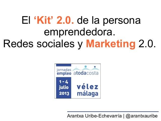 """El """"Kit"""" 2.0. para emprendedores. Redes sociales y marketing 2.0."""