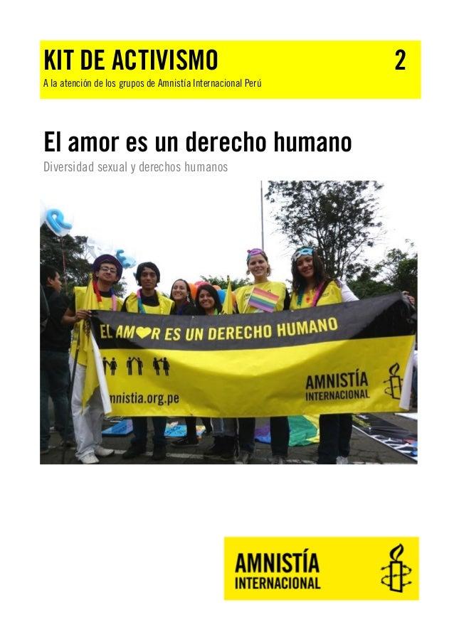 KIT DE ACTIVISMO  A la atención de los grupos de Amnistía Internacional Perú  El amor es un derecho humano Diversidad sexu...