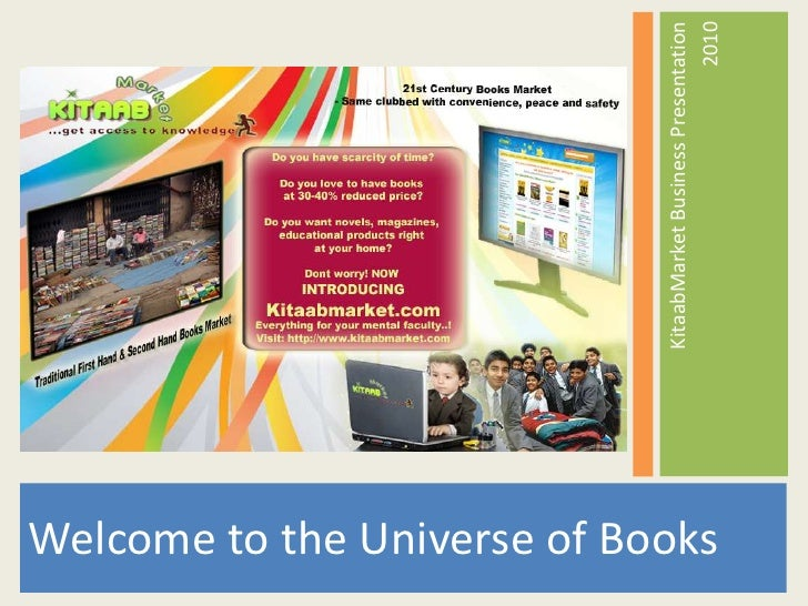Welcome to the Universe of Books<br />KitaabMarket Business Presentation<br /> 2010<br />