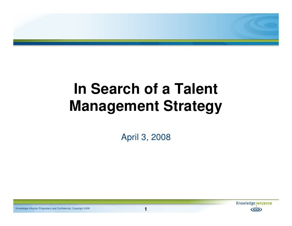 In Search of a Talent                                              Management Strategy                                    ...