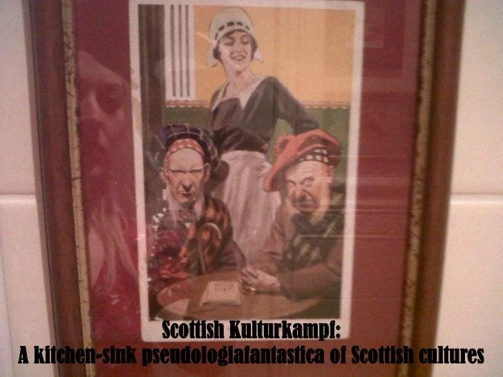 Scottish Kulturkampf: A kitchen-sink pseudologiafantastica of Scottish cultures<br />
