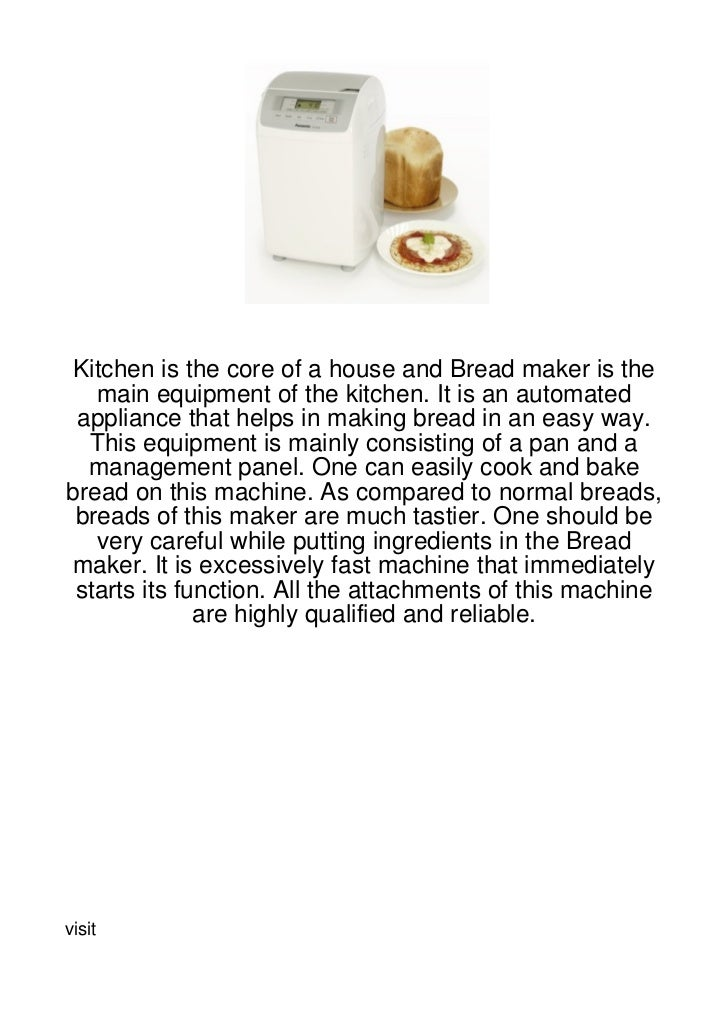 Kitchen is the core of a house and Bread maker is the   main equipment of the kitchen. It is an automated appliance that h...