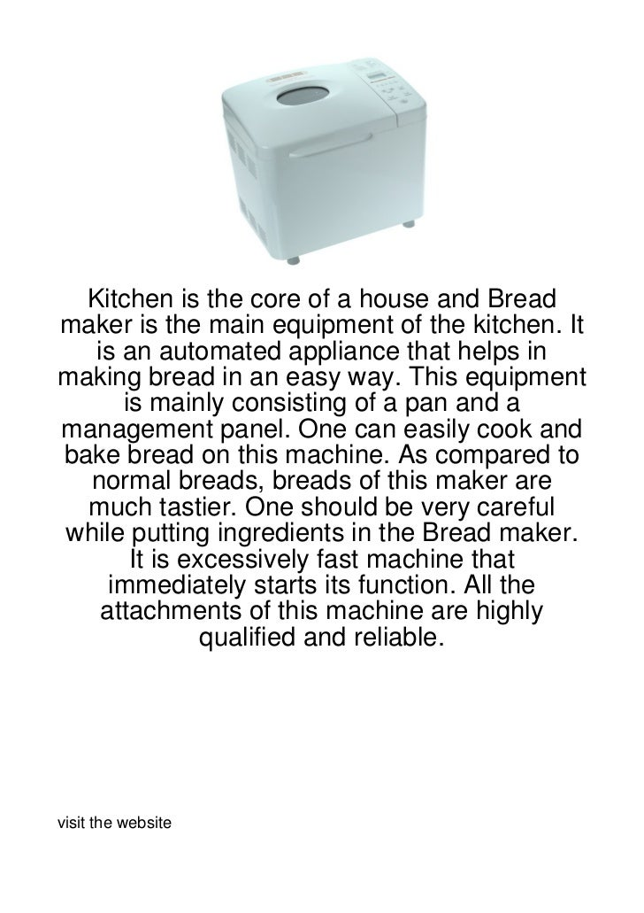 Kitchen is the core of a house and Breadmaker is the main equipment of the kitchen. It   is an automated appliance that he...