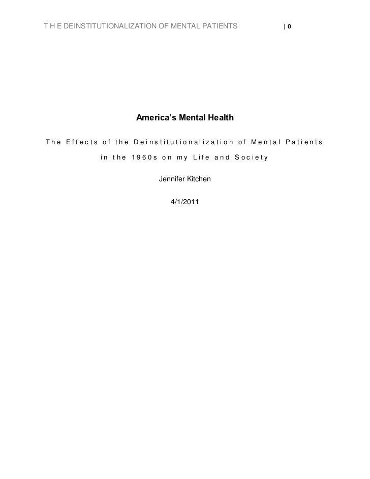 T H E DEINSTITUTIONALIZATION OF MENTAL PATIENTS    |0                      America's Mental HealthThe Effects of the Deins...