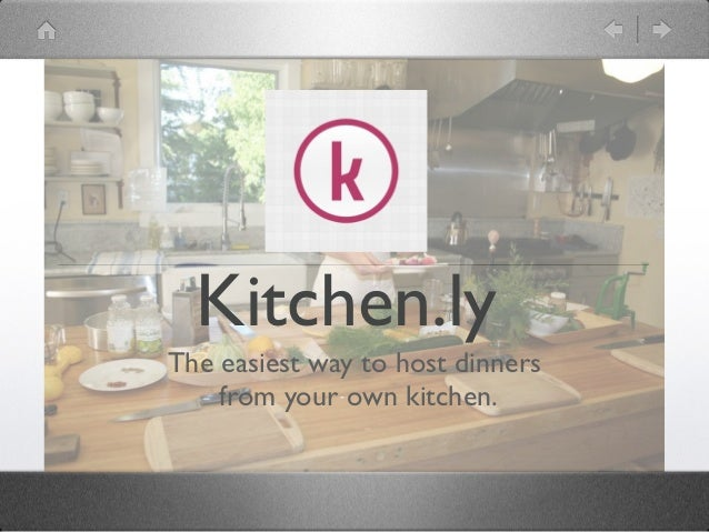 Kitchen.lyThe easiest way to host dinners    from your own kitchen.