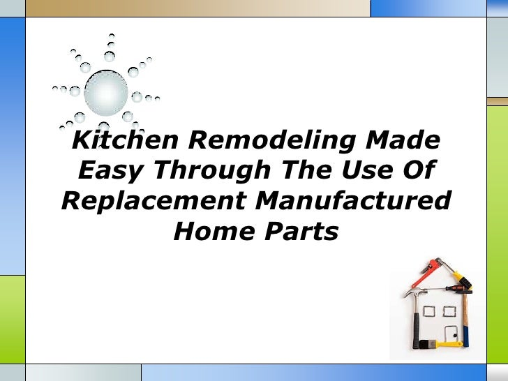 Kitchen remodeling made easy through the use of replacement manufactured home parts