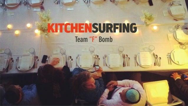 """GFBM 2014 - Kitchen Surfing (Team """"F"""" bomb) deck"""