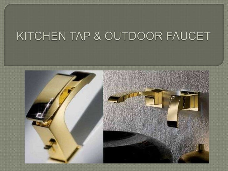 Kitchen tap & outdoor faucet