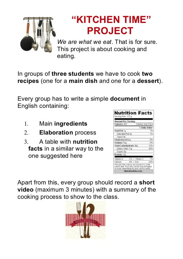 """""""KITCHEN TIME"""" PROJECT We are what we eat. That is for sure. This project is about cooking and eating. In groups of three ..."""