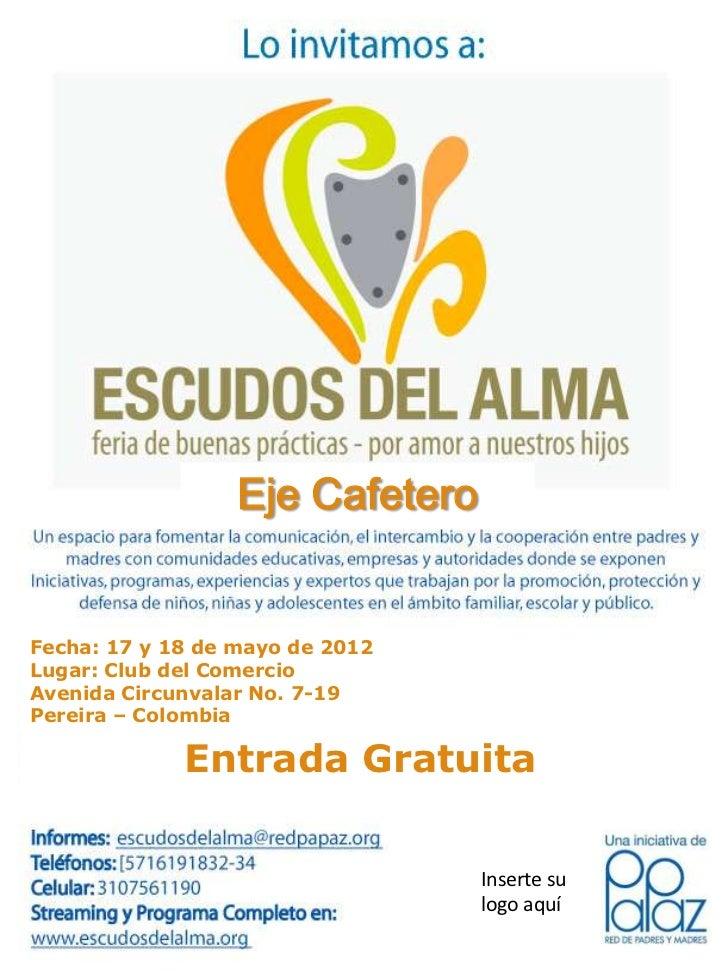 Eje CafeteroFecha: 17 y 18 de mayo de 2012Lugar: Club del ComercioAvenida Circunvalar No. 7-19Pereira – Colombia          ...