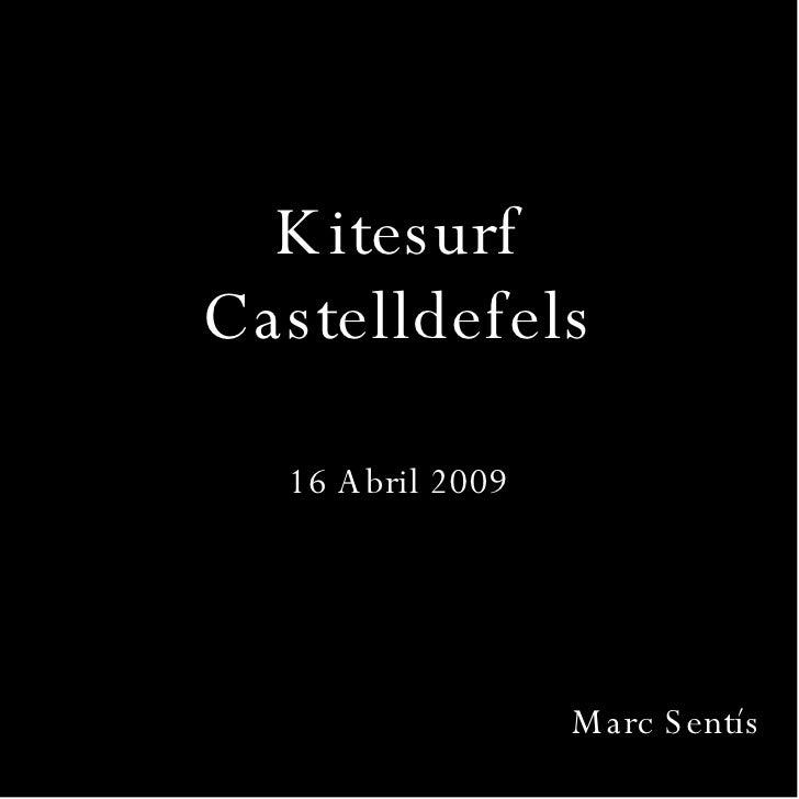 Kitesurf Castelldefels 16 Abril 2009 Marc Sentís