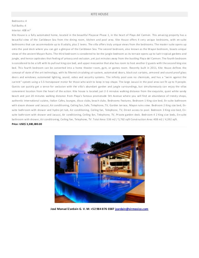 KITE HOUSEBedrooms: 4Full Baths: 4Interior: 408 m²Kite House is a fully automated home, located in the beautiful Playacar ...