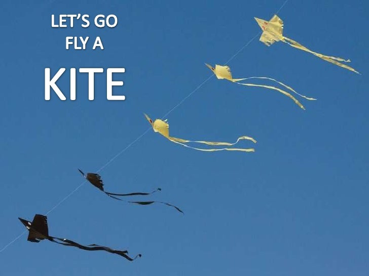 LET'S GO<br />FLY A<br />KITE<br />