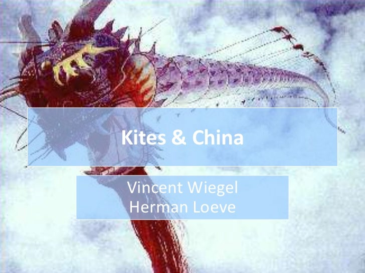 Kites & China<br />Vincent Wiegel<br />Herman Loeve<br />