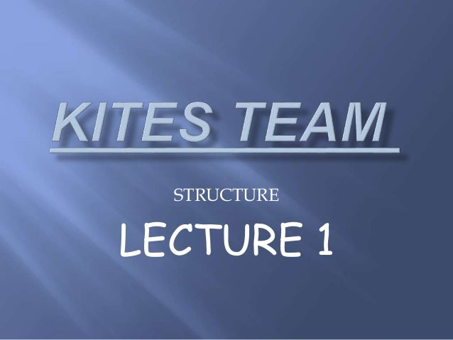STRUCTURE LECTURE 1