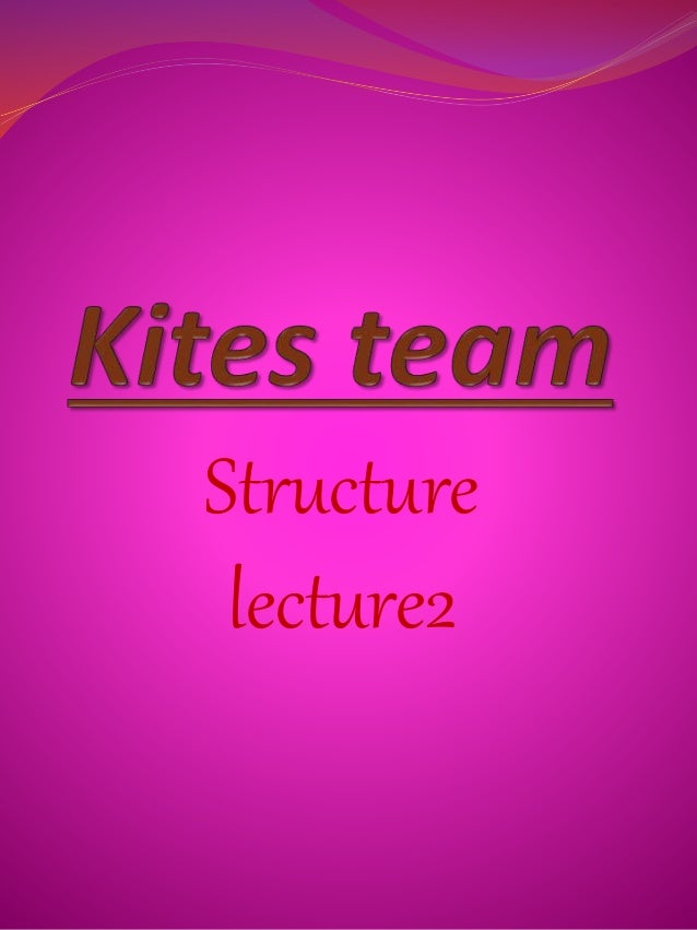 Structure lecture2