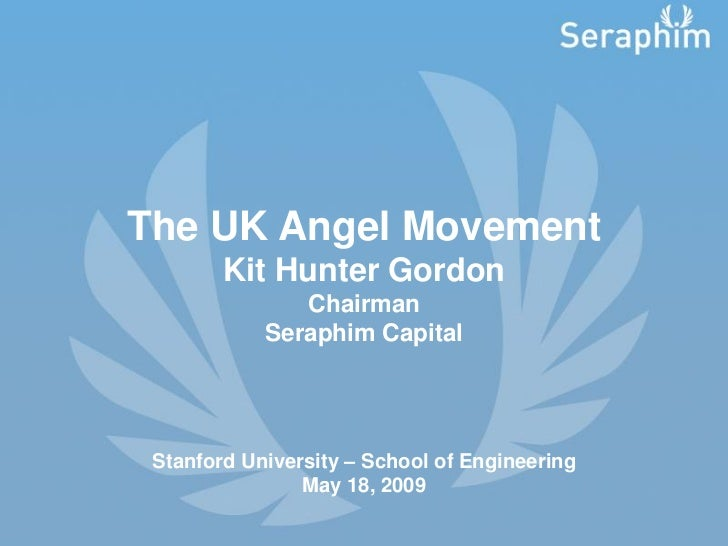 The UK Angel Movement - Kit Hunter Gordon Seraphim Capital Stanford May1809