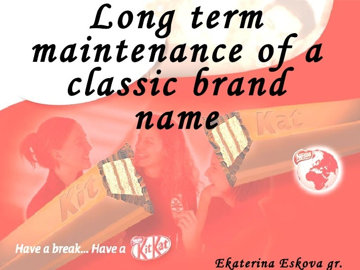 Long term maintenance of a classic brand name