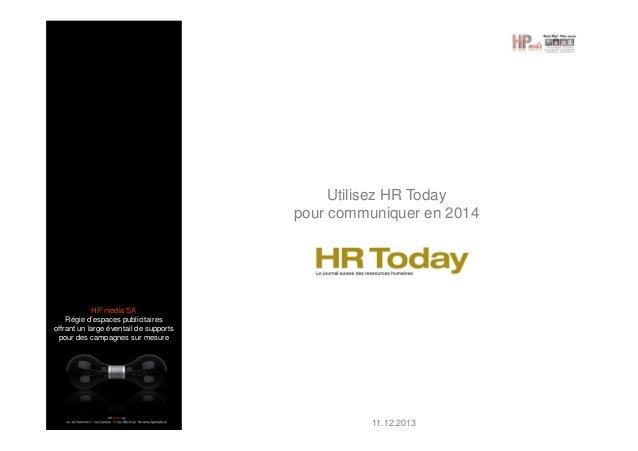 Utilisez HR Today pour communiquer en 2014  HP media SA Régie d'espaces publicitaires offrant un large éventail de support...