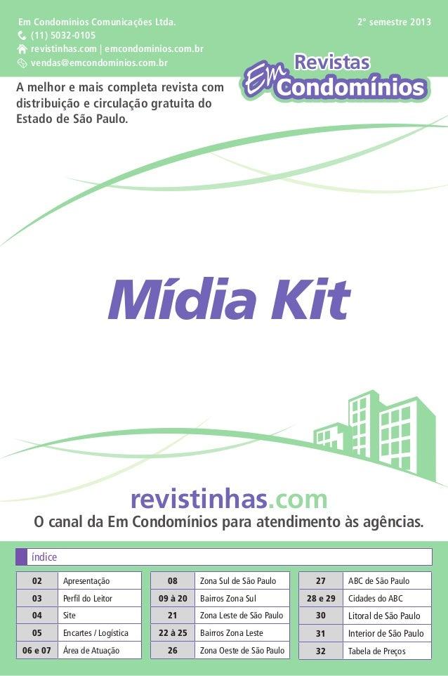 RevistasRevistas Mídia Kit Em Condomínios Comunicações Ltda. (11) 5032-0105 revistinhas.com | emcondominios.com.br vendas@...