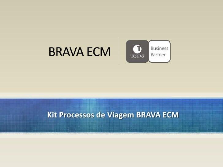Kit Processos de Viagem BRAVA ECM     www.bravaecm.com.br