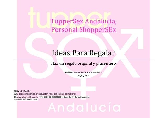 TupperSex Andalucia, Personal ShopperSEx Ideas Para Regalar Haz un regalo original y placentero Maria del Mar Gomez y Mari...