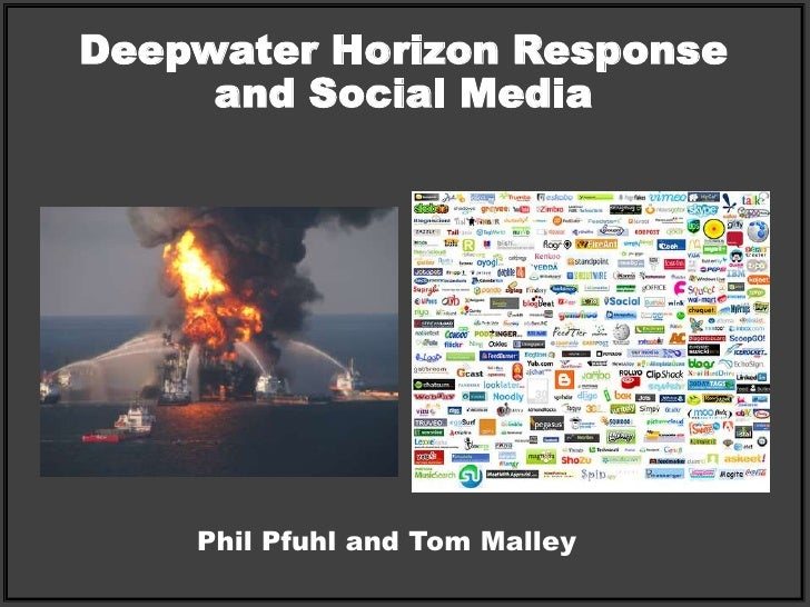 Deepwater Horizon Response and Social Media<br />Phil Pfuhl and Tom Malley<br />