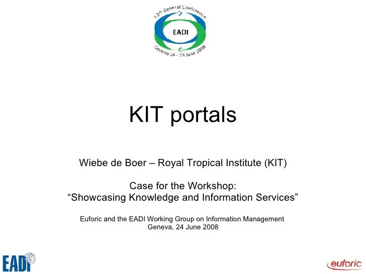 """KIT portals Wiebe de Boer – Royal Tropical Institute (KIT) Case for the Workshop: """" Showcasing Knowledge and Information S..."""