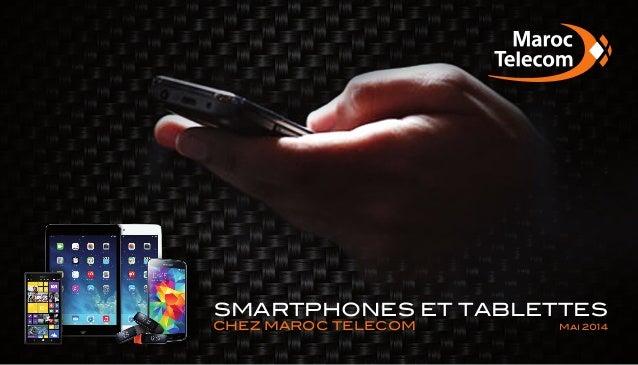 SMARTPHONES ET TABLETTES Mai 2014CHEZ maroc telecom