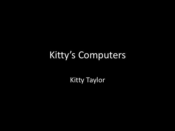 Kitty's Computers    Kitty Taylor