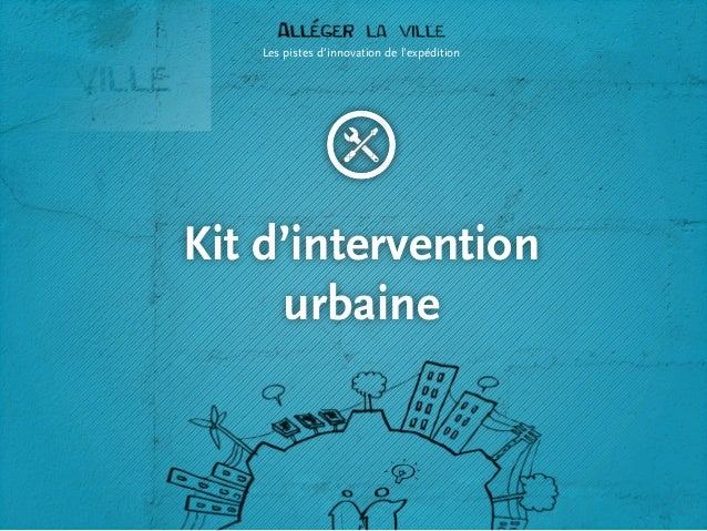 Les pistes d'innovation de l'expédition  Kit d'intervention urbaine