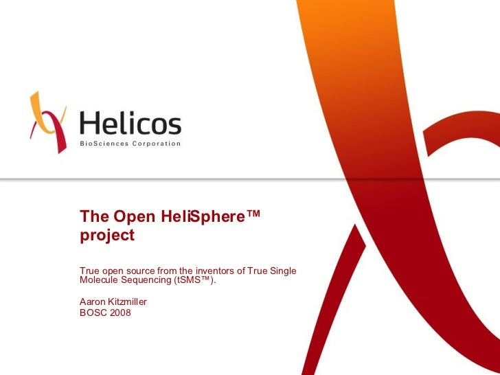 The Open HeliSphere ™  project True open source from the inventors of True Single Molecule Sequencing (tSMS ™) .  Aaron Ki...