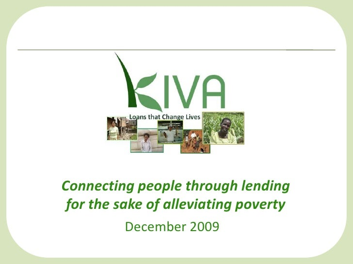 Connecting people through lending for the sake of alleviating poverty<br />December 2009<br />