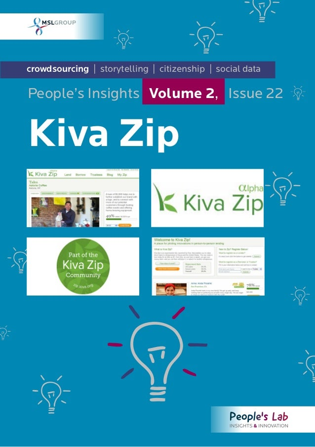 crowdsourcing | storytelling | citizenship | social data Kiva Zip People's Insights Volume 2, Issue 22