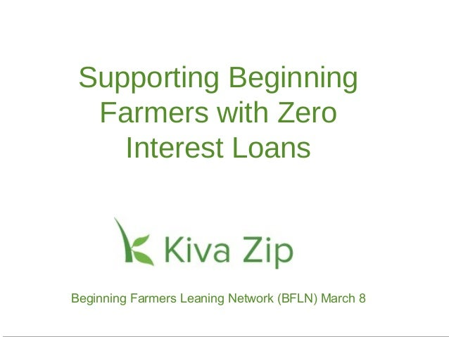 Supporting Beginning  Farmers with Zero    Interest LoansBeginning Farmers Leaning Network (BFLN) March 8                 ...